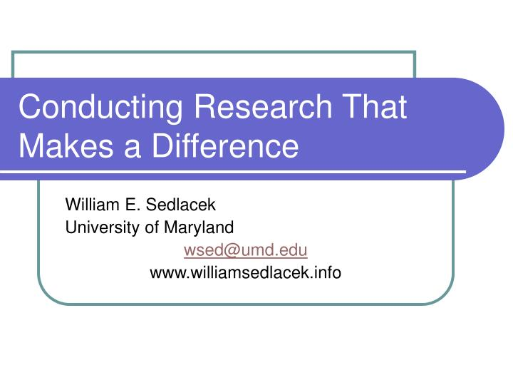 conducting research that makes a difference n.
