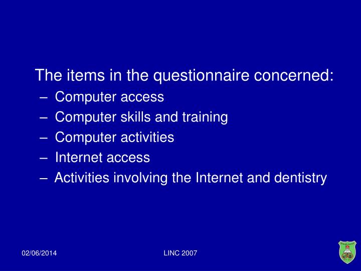 The items in the questionnaire concerned:
