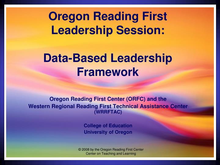 oregon reading first leadership session data based leadership framework n.