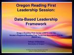 oregon reading first leadership session data based leadership framework