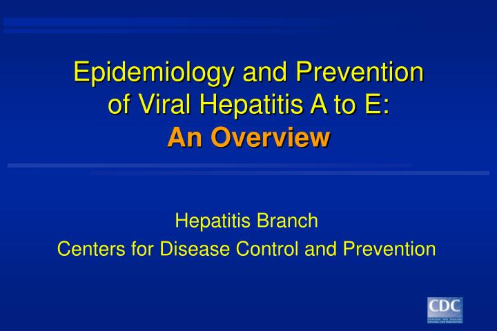 epidemiology and prevention of viral hepatitis a to e n.