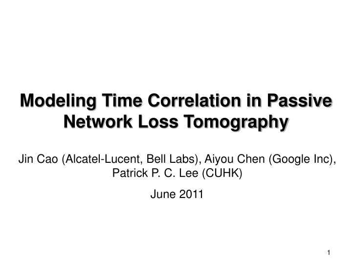 modeling time correlation in passive network loss tomography n.