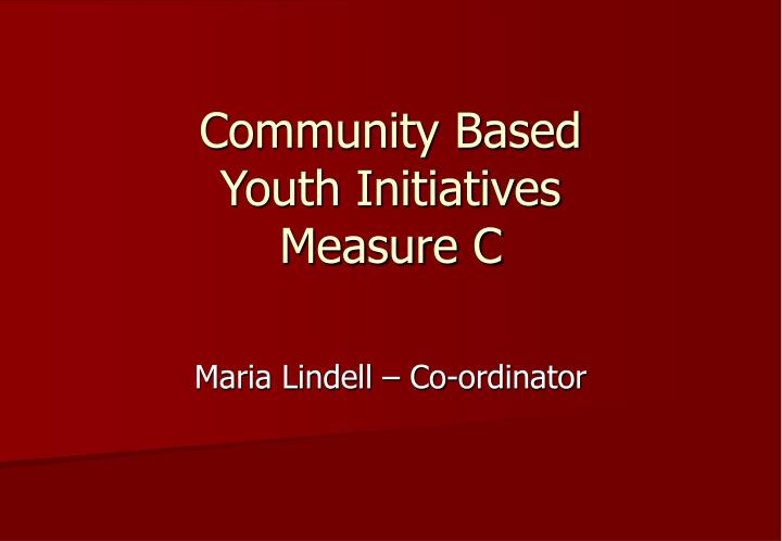 community based youth initiatives measure c n.