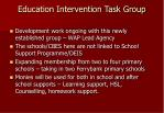 education intervention task group