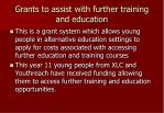 grants to assist with further training and education