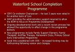 waterford school completion programme