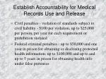 establish accountability for medical records use and release