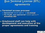 b us t erminal l icense btl agreements
