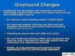 greyhound changes