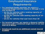 greyhound insurance requirements
