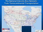 the national intercity bus network truly transcontinental transportation