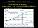 until cities grow big enough new workers have no choice but to be farmers