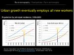 urban growth eventually employs all new workers