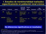 1 estudios de morbimortalidad realizados espec ficamente en poblaci n renal cr nica