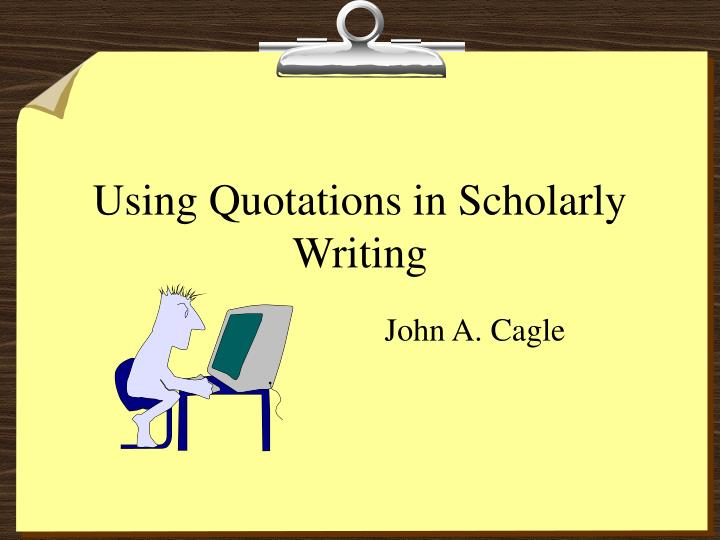 using quotations in scholarly writing n.