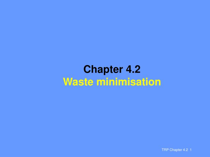 chapter 4 2 waste minimisation n.