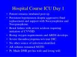 hospital course icu day 1