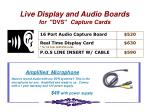 live display and audio boards for dvs capture cards