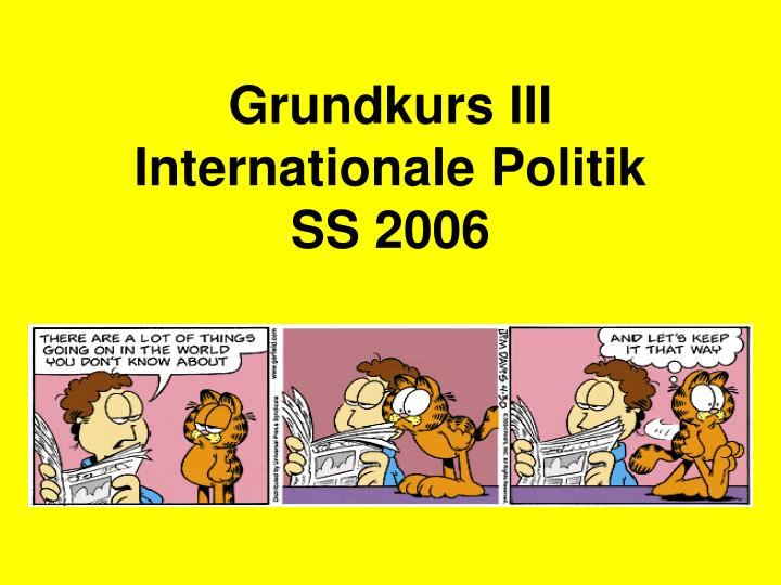 grundkurs iii internationale politik ss 2006 n.
