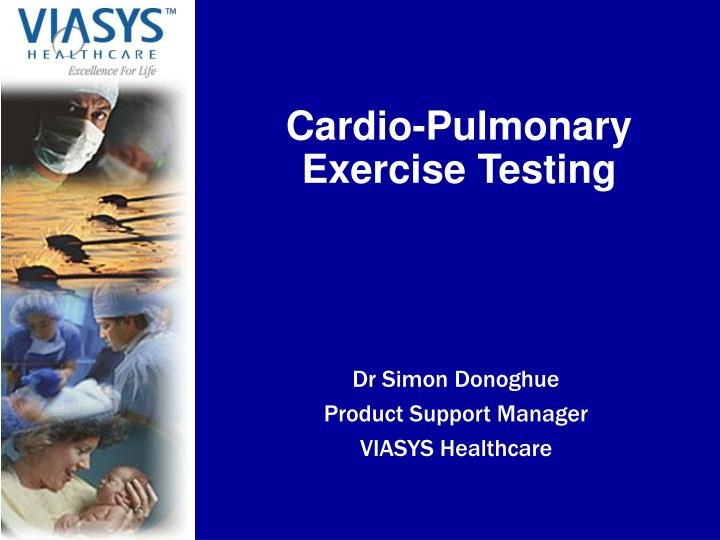 dr simon donoghue product support manager viasys healthcare n.
