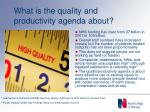 what is the quality and productivity agenda about
