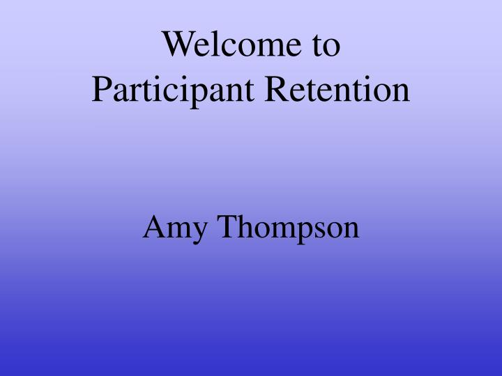 welcome to participant retention n.