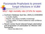 fluconazole prophylaxis to prevent fungal infections in vlbw