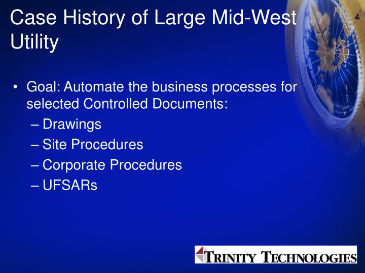 Case History of Large Mid-West Utility