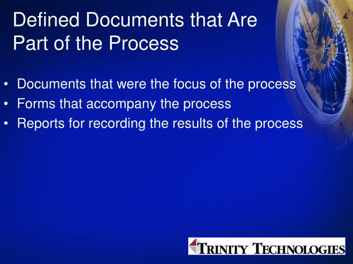 Defined Documents that Are Part of the Process