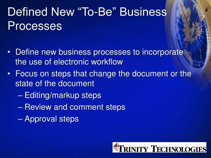 """Defined New """"To-Be"""" Business Processes"""