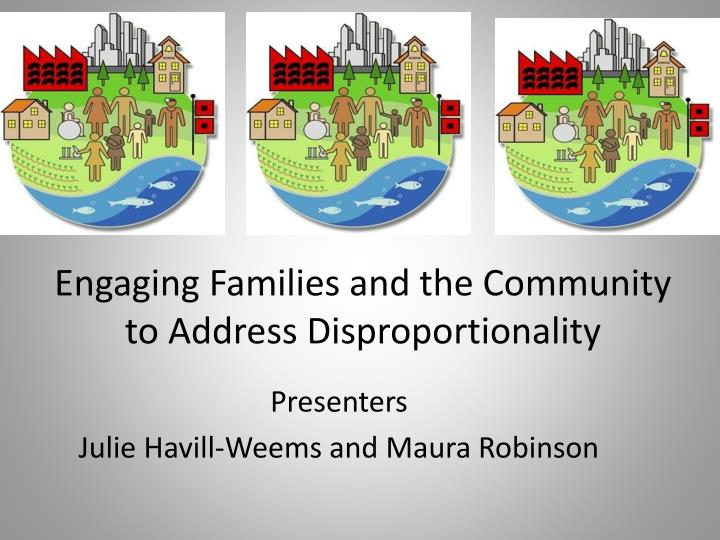 engaging families and the community to address d isproportionality n.