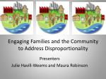 engaging families and the community to address d isproportionality