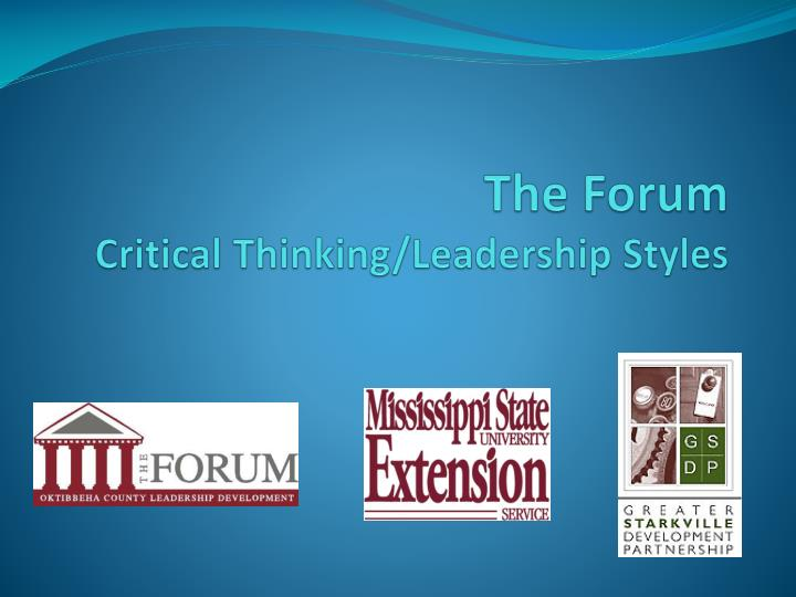 the forum critical thinking leadership styles n.