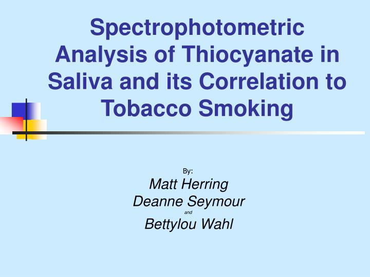 spectrophotometric analysis of thiocyanate in saliva and its correlation to tobacco smoking n.