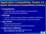 application compatibility toolkit 2 0 egyedi alkalmaz sok kompatibilit s jav t s ra