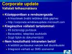 corporate update v llalati felhaszn l sra