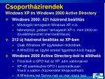 csoporth zirendek windows xp s windows 2000 active directory