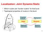 localization joint dynamic static