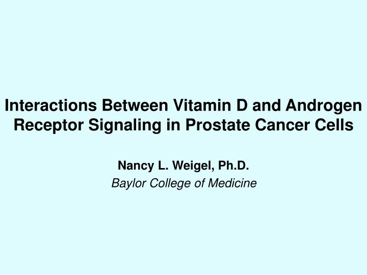 interactions between vitamin d and androgen receptor signaling in prostate cancer cells n.