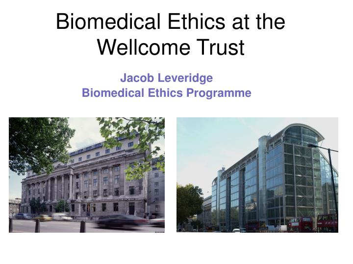 biomedical ethics at the wellcome trust n.