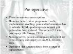 pre operative