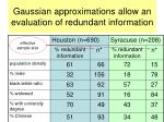 gaussian approximations allow an evaluation of redundant information
