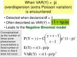 when var y overdispersion extra poisson variation is encountered