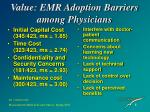 value emr adoption barriers among physicians