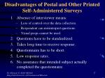 disadvantages of postal and other printed self administered surveys