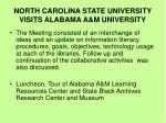 north carolina state university visits alabama a m university