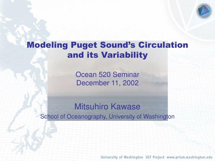 modeling puget sound s circulation and its variability ocean 520 seminar december 11 2002 n.