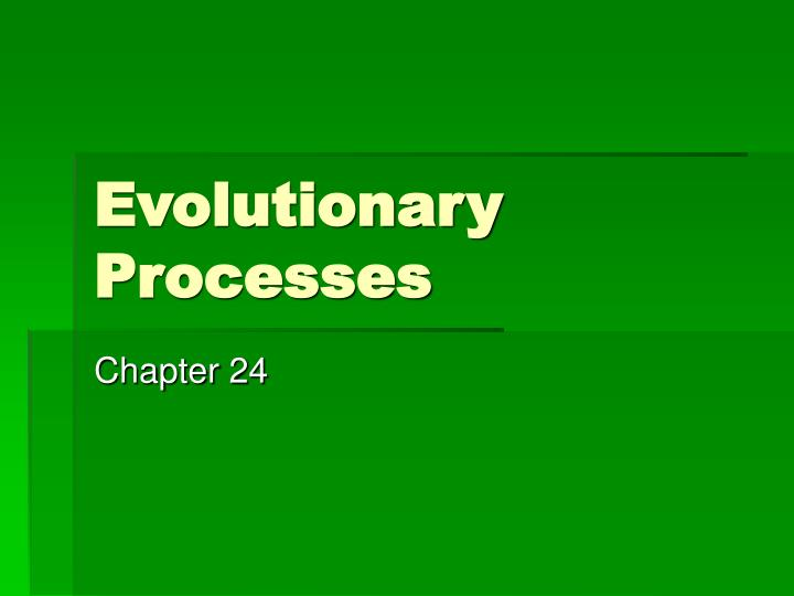 evolutionary processes n.