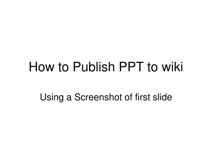 how to publish ppt to wiki n.