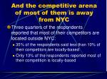 and the competitive arena of most of them is away from nyc